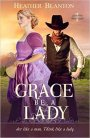 Grace be a Lady by Heather Blanton #BookGiveaway #LadiesinDefiance
