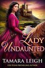 Lady Undaunted by Tamara Leigh #BookGiveaway #LadiesInDefiance