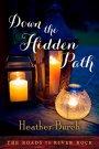 Down the Hidden Path by Heather Burch #BookGiveaway #LadiesinDefiance