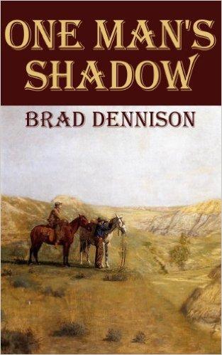 one-mans-shadow-by-brad-dennison